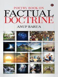 Poetry Book On Factual Doctrine, Anup Barua