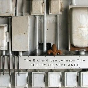Poetry Of Appliance, Richard Leo Trio Johnson