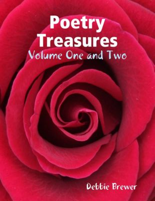 Poetry Treasures - Volume One and Two, Debbie Brewer