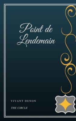 Point de Lendemain, Vivant Denon