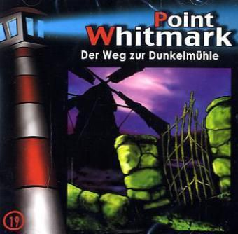 Point Whitmark Band 19: Der Weg zur Dunkelmühle (1 Audio-CD), Point Whitmark