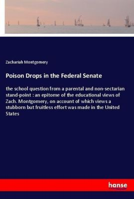 Poison Drops in the Federal Senate, Zachariah Montgomery