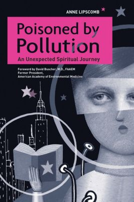 Poisoned by Pollution, Anne Lipscomb