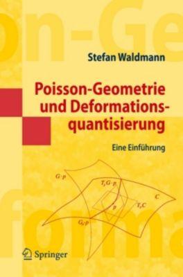 Poisson-Geometrie und Deformationsquantisierung, Stefan Waldmann