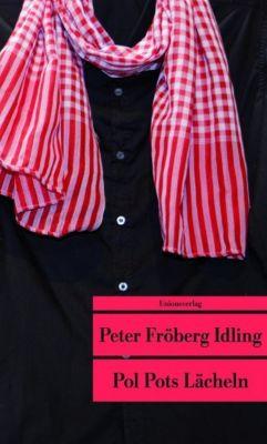 Pol Pots Lächeln - Peter Fröberg Idling |