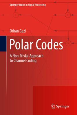Polar Codes, Orhan Gazi