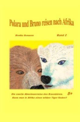 Polara und Bruno reisen nach Afrika, Monika Bonanno