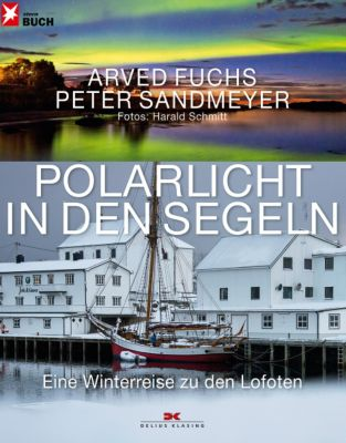 Polarlicht in den Segeln, Arved Fuchs, Peter Sandmeyer