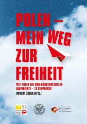 Polen - mein Weg zur Freiheit