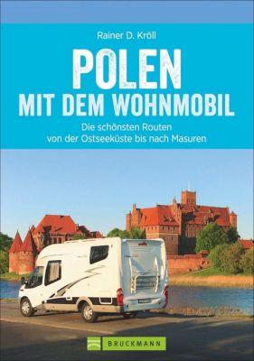 Polen mit dem Wohnmobil - Rainer D. Kröll |