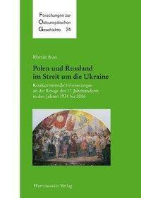 Polen und Russland im Streit um die Ukraine, Martin Aust