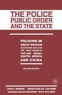 Police, Public Order and the State, Adrian Guelke, Rick Wilford, Edward Moxon-Browne, Ian Hume, John D Brewer