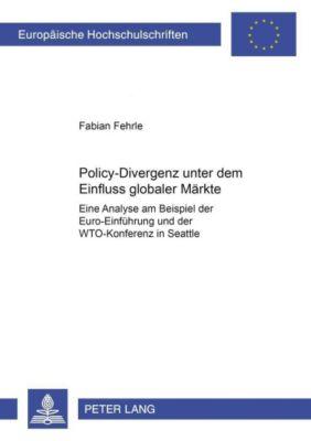 Policy-Divergenz unter dem Einfluss globaler Märkte, Fabian Fehrle