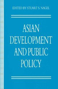 Policy Studies Organization Series: Asian Development and Public Policy, Stuart S. Nagel