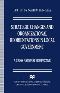 Policy Studies Organization Series: Strategic Changes and Organizational Reorientations in Local Government