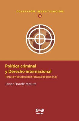 Política criminal y Derecho internacional, Javier Dondé Matute