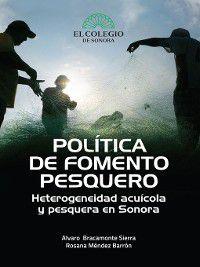 Política de fomento pesquero, Alvaro Bracamonte, Rosana Méndez