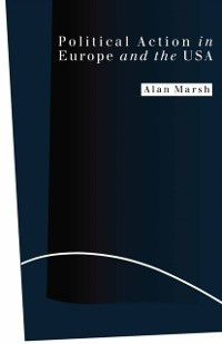 Political Action in Europe and the USA, Alan Marsh