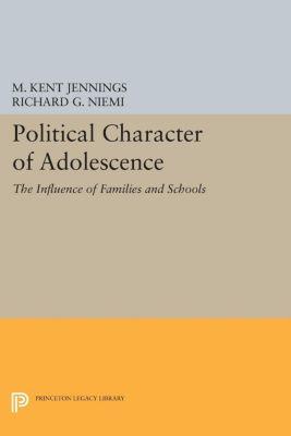 Political Character of Adolescence, Richard G. Niemi, M. Kent Jennings