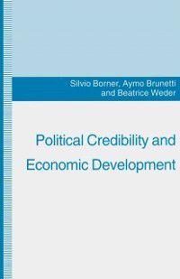 Political Credibility and Economic Development, Silvio Borner, Aymo Brunetti, Beatrice Weder