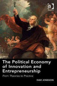 Political Economy of Innovation and Entrepreneurship, Professor Ivar Jonsson
