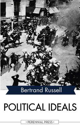 Political Ideals, Bertrand Russell