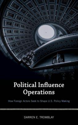Political Influence Operations, Darren E. Tromblay