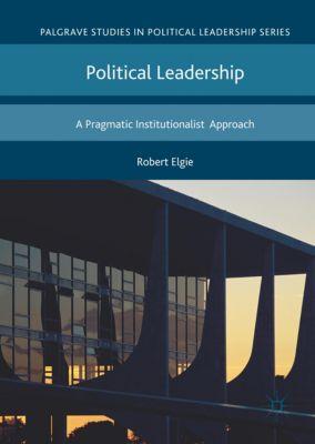 Political Leadership, Robert Elgie