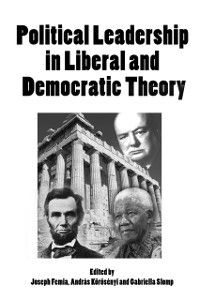 Political Leadership in Liberal and Democratic Theory, Joseph Femia