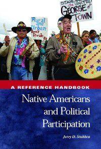 Political Participation in America: Native Americans and Political Participation, Jerry Stubben