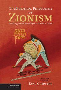 Political Philosophy of Zionism, Eyal Chowers