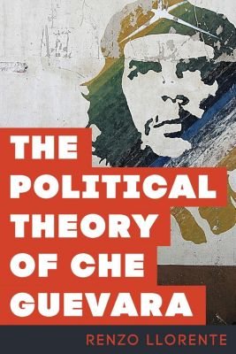 Political Theory of Che Guevara, Renzo Llorente