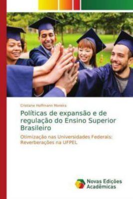 Políticas de expansão e de regulação do Ensino Superior Brasileiro, Cristiane Hoffmann Moreira