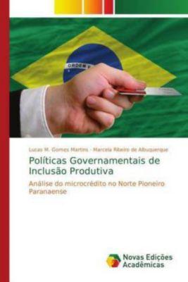 Políticas Governamentais de Inclusão Produtiva, Lucas M. Gomes Martins, Marcela Ribeiro de Albuquerque