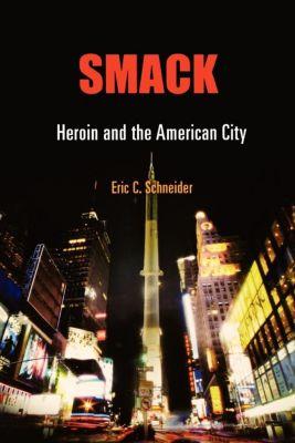 Politics and Culture in Modern America: Smack, Eric C. Schneider
