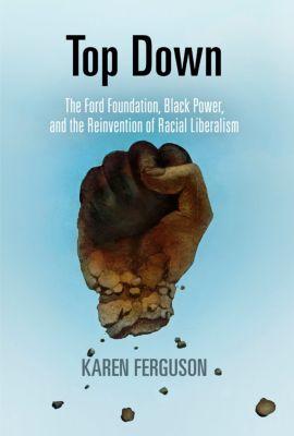 Politics and Culture in Modern America: Top Down, Karen Ferguson