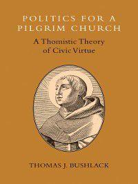 Politics for a Pilgrim Church, Thomas J. Bushlack