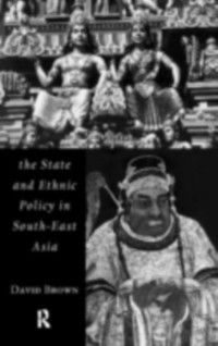 Politics in Asia: State and Ethnic Politics in SouthEast Asia, David Brown