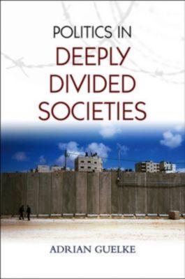 Politics in Deeply Divided Societies, Adrian Guelke