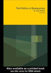 Politics of Bureaucracy, B. Guy Peters, Guy Peters