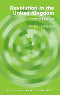 Politics Study Guides EUP: Devolution in the United Kingdom, Russell Deacon