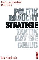 Politik braucht Strategie - Taktik hat sie genug