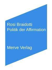 Politik der Affirmation, Rosi Braidotti
