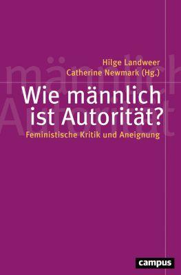 Politik der Geschlechterverhältnisse: Wie männlich ist Autorität?