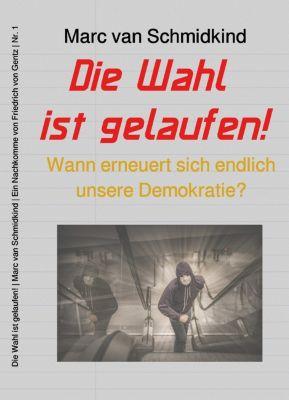 Politik: Die Wahl ist gelaufen!, Marc van Schmidkind