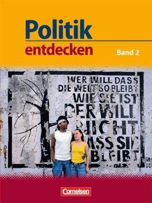 Politik entdecken, Gymnasium Nordrhein-Westfalen: Bd.2 Band 2 - Schülerbuch, Thomas Berger-v. d. Heide, Claudia Bernert, Wilhelm Bernert