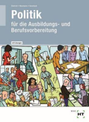 Politik für die Berufsvorbereitung, Ralf Dietrich, Dunja Neumann, Markus Sennlaub