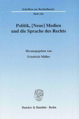 Politik, [Neue] Medien und die Sprache des Rechts
