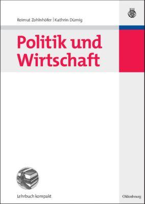 Politik und Wirtschaft, Reimut Zohlnhöfer, Kathrin Dümig