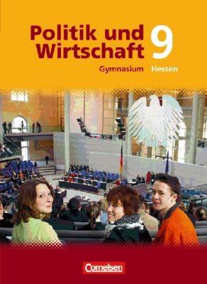 Politik und Wirtschaft, Gymnasium Hessen, Neubearbeitung: 9. Schuljahr, Schülerbuch